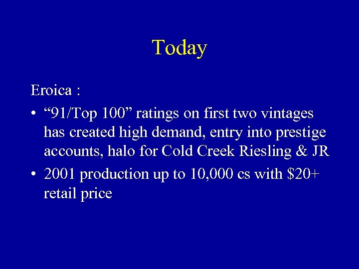 "Today Eroica : • "" 91/Top 100"" ratings on first two vintages has created"