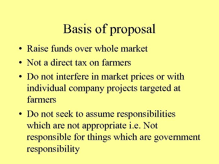 Basis of proposal • Raise funds over whole market • Not a direct tax
