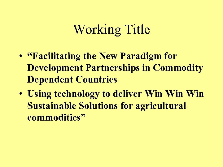 "Working Title • ""Facilitating the New Paradigm for Development Partnerships in Commodity Dependent Countries"