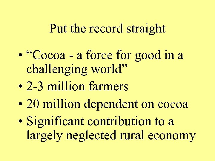 "Put the record straight • ""Cocoa - a force for good in a challenging"