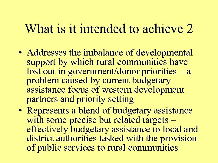 What is it intended to achieve 2 • Addresses the imbalance of developmental support