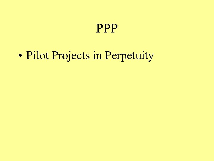 PPP • Pilot Projects in Perpetuity