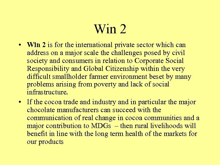 Win 2 • Win 2 is for the international private sector which can address