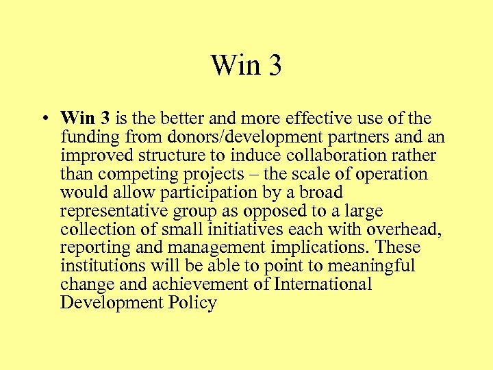 Win 3 • Win 3 is the better and more effective use of the
