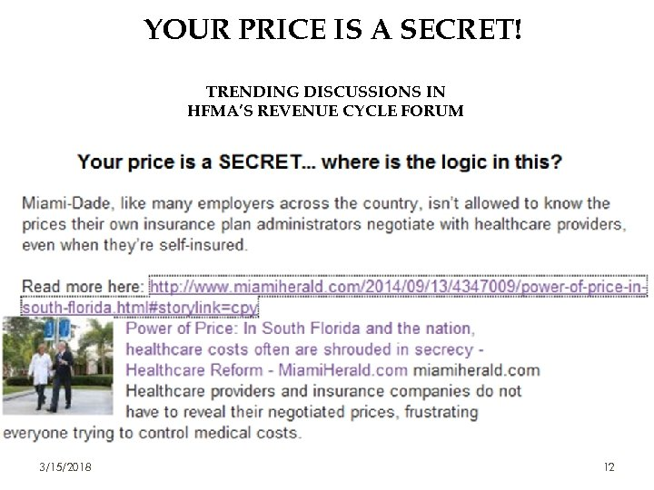 YOUR PRICE IS A SECRET! TRENDING DISCUSSIONS IN HFMA'S REVENUE CYCLE FORUM 3/15/2018 12