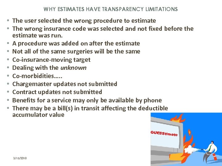 WHY ESTIMATES HAVE TRANSPARENCY LIMITATIONS • The user selected the wrong procedure to estimate
