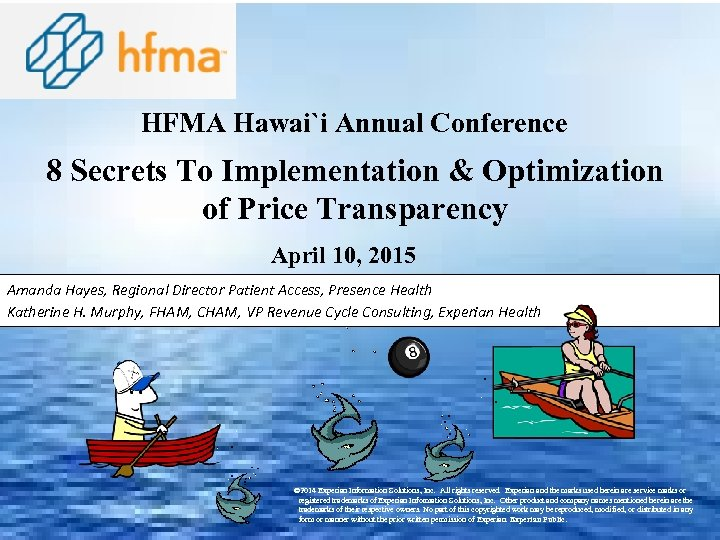 HFMA Hawai`i Annual Conference 8 Secrets To Implementation & Optimization of Price Transparency April