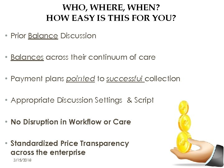 WHO, WHERE, WHEN? HOW EASY IS THIS FOR YOU? • Prior Balance Discussion •