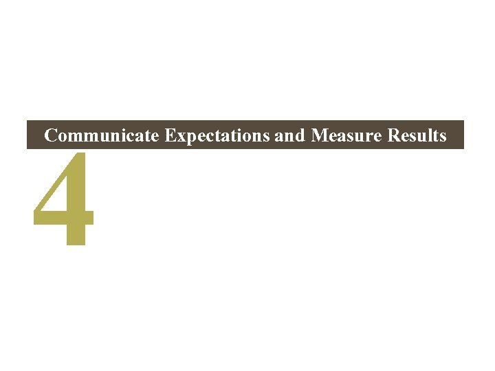 4 Communicate Expectations and Measure Results