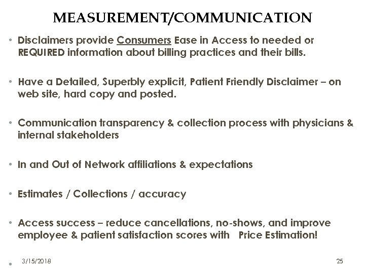 MEASUREMENT/COMMUNICATION • Disclaimers provide Consumers Ease in Access to needed or REQUIRED information about