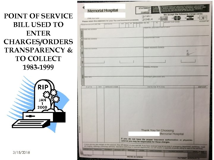 POINT OF SERVICE BILL USED TO ENTER CHARGES/ORDERS TRANSPARENCY & TO COLLECT 1983 -1999