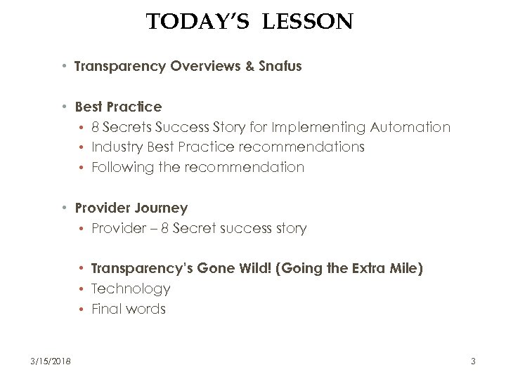 TODAY'S LESSON • Transparency Overviews & Snafus • Best Practice • 8 Secrets Success