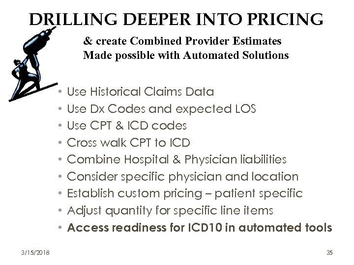 DRILLING DEEPER INTO PRICING & create Combined Provider Estimates Made possible with Automated Solutions