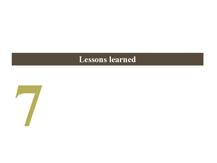 Lessons learned 7
