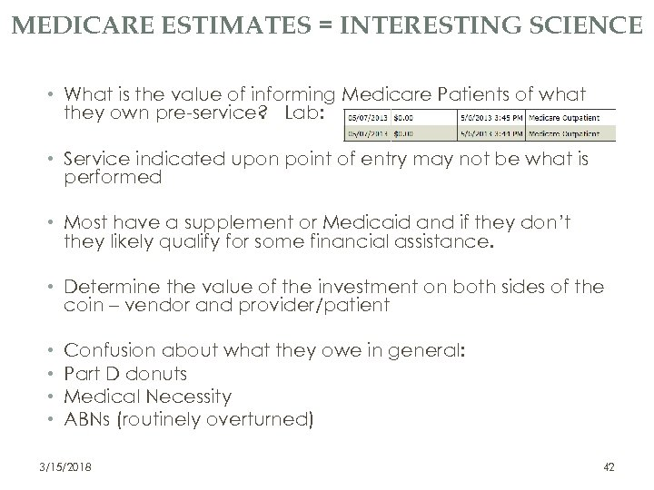 MEDICARE ESTIMATES = INTERESTING SCIENCE • What is the value of informing Medicare Patients