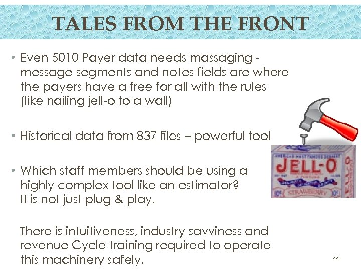 TALES FROM THE FRONT • Even 5010 Payer data needs massaging message segments and