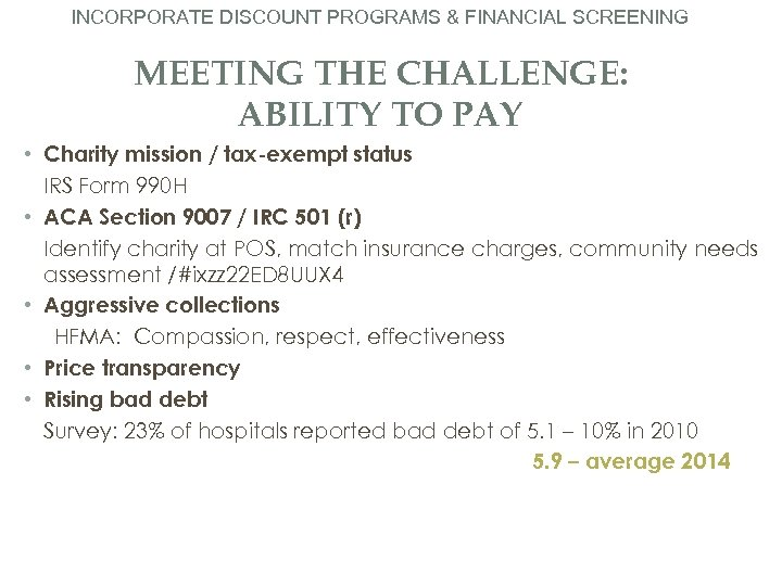 INCORPORATE DISCOUNT PROGRAMS & FINANCIAL SCREENING MEETING THE CHALLENGE: ABILITY TO PAY • Charity