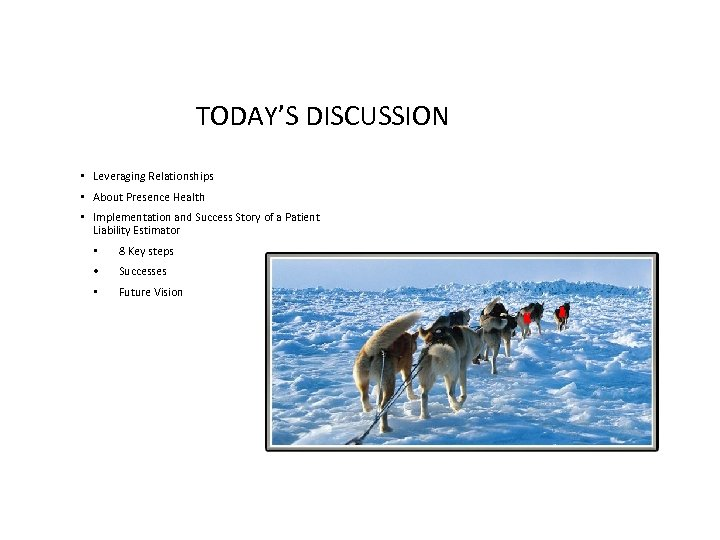 TODAY'S DISCUSSION • Leveraging Relationships • About Presence Health • Implementation and Success Story