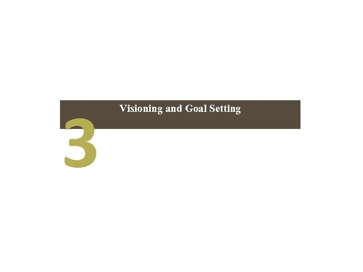 3 Visioning and Goal Setting