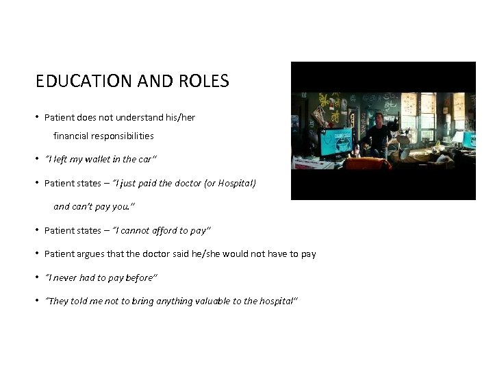 "EDUCATION AND ROLES • Patient does not understand his/her financial responsibilities • ""I left"