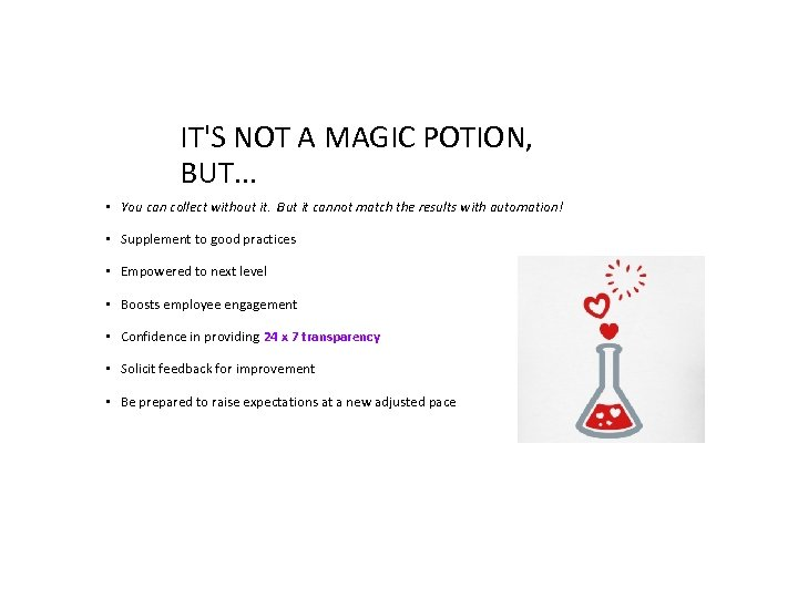IT'S NOT A MAGIC POTION, BUT. . . • You can collect without it.