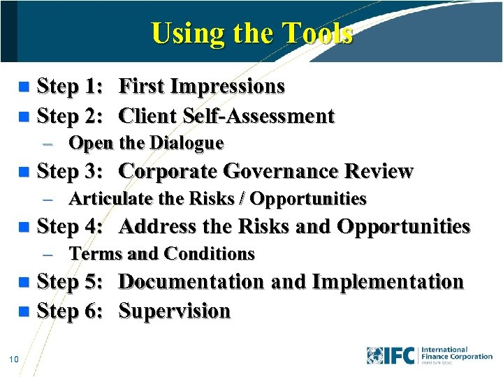 Using the Tools Step 1: First Impressions n Step 2: Client Self-Assessment n –