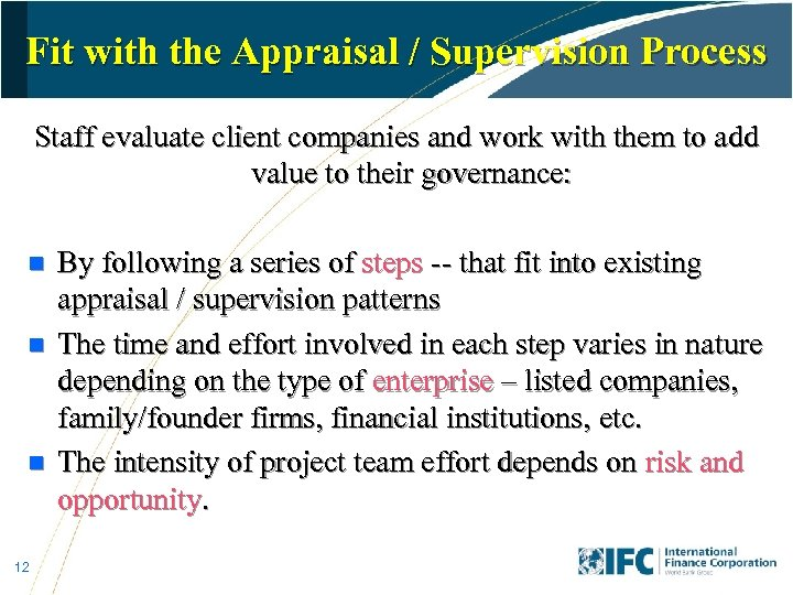 Fit with the Appraisal / Supervision Process Staff evaluate client companies and work with