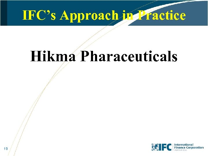 IFC's Approach in Practice Hikma Pharaceuticals 19