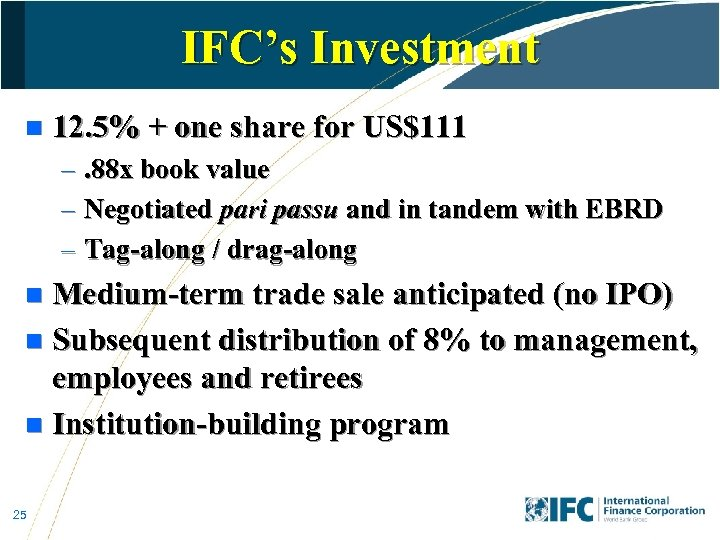 IFC's Investment n 12. 5% + one share for US$111 –. 88 x book