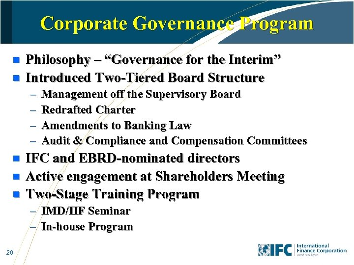 "Corporate Governance Program n n Philosophy – ""Governance for the Interim"" Introduced Two-Tiered Board"