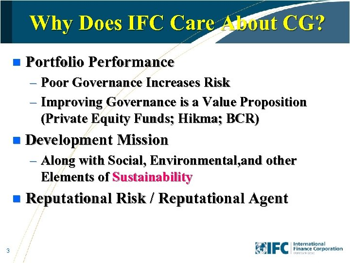 Why Does IFC Care About CG? n Portfolio Performance – Poor Governance Increases Risk