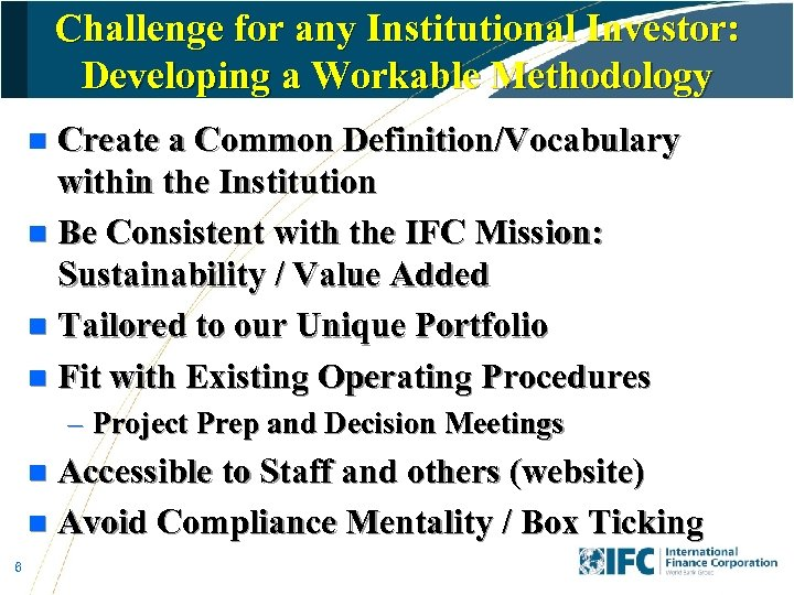 Challenge for any Institutional Investor: Developing a Workable Methodology Create a Common Definition/Vocabulary within