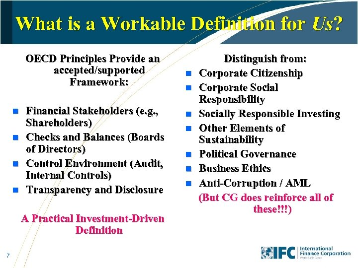 What is a Workable Definition for Us? OECD Principles Provide an accepted/supported Framework: n