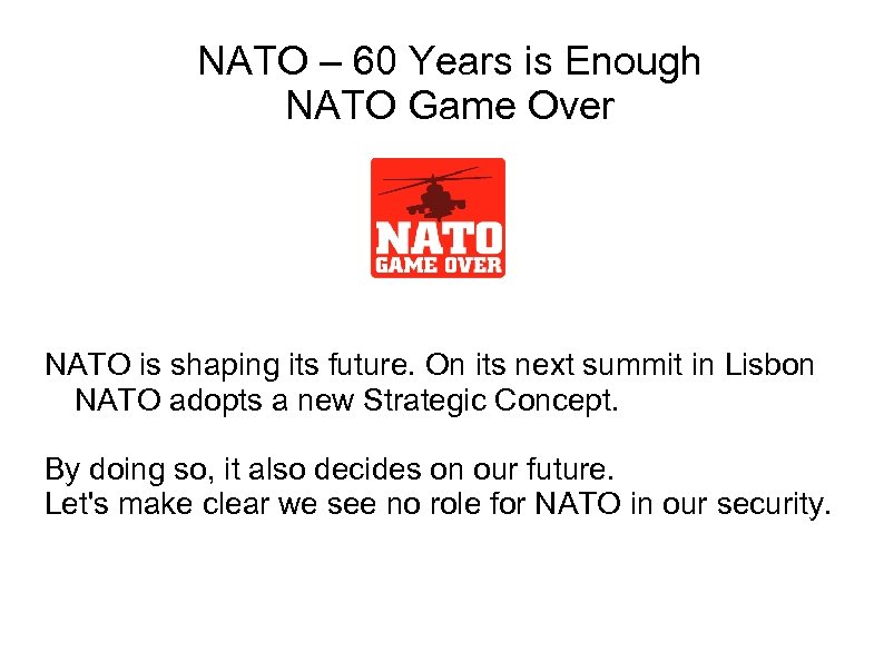 NATO – 60 Years is Enough NATO Game Over NATO is shaping its future.