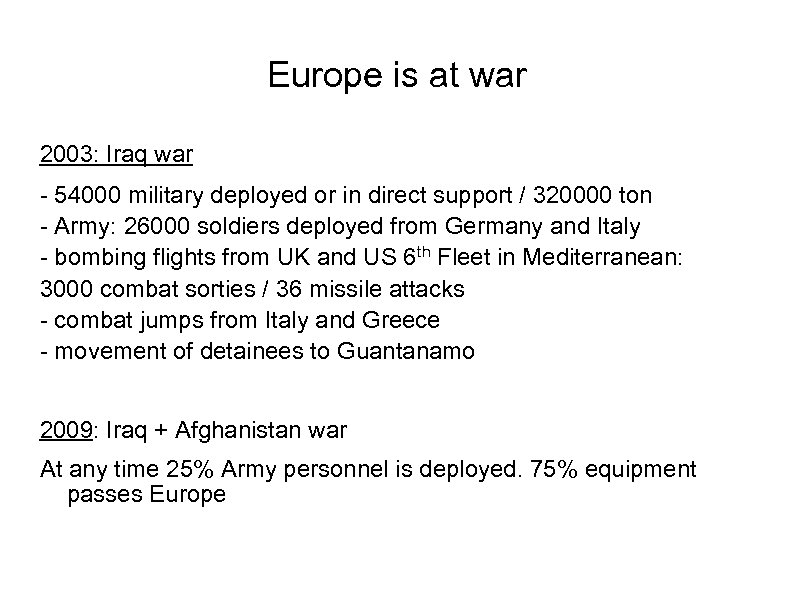 Europe is at war 2003: Iraq war - 54000 military deployed or in direct