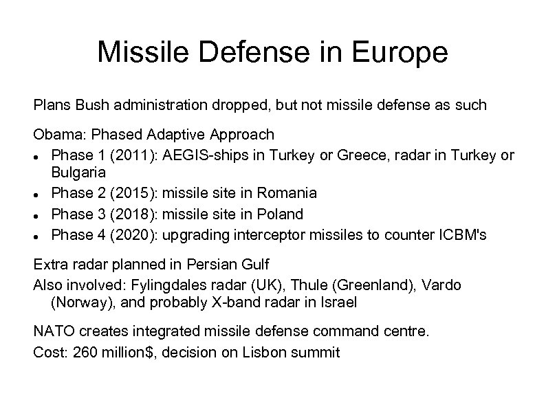 Missile Defense in Europe Plans Bush administration dropped, but not missile defense as such