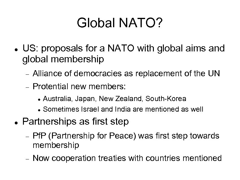 Global NATO? US: proposals for a NATO with global aims and global membership Alliance