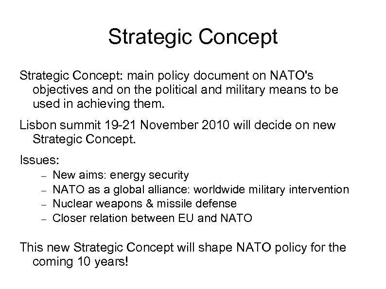 Strategic Concept: main policy document on NATO's objectives and on the political and military