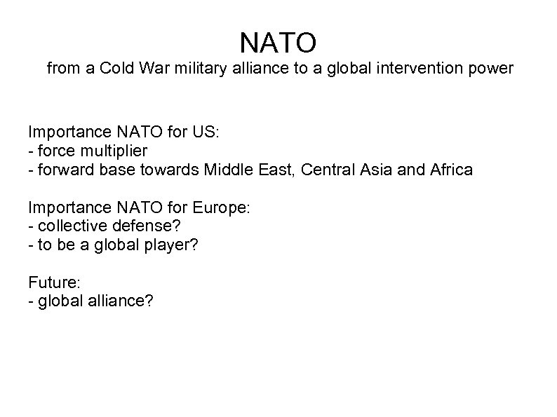 NATO from a Cold War military alliance to a global intervention power Importance NATO