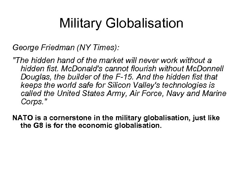 Military Globalisation George Friedman (NY Times):