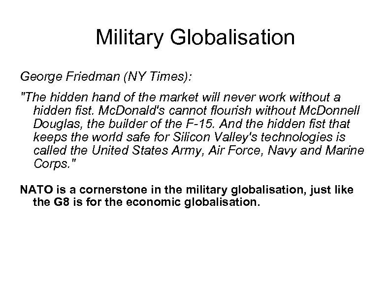 Military Globalisation George Friedman (NY Times):