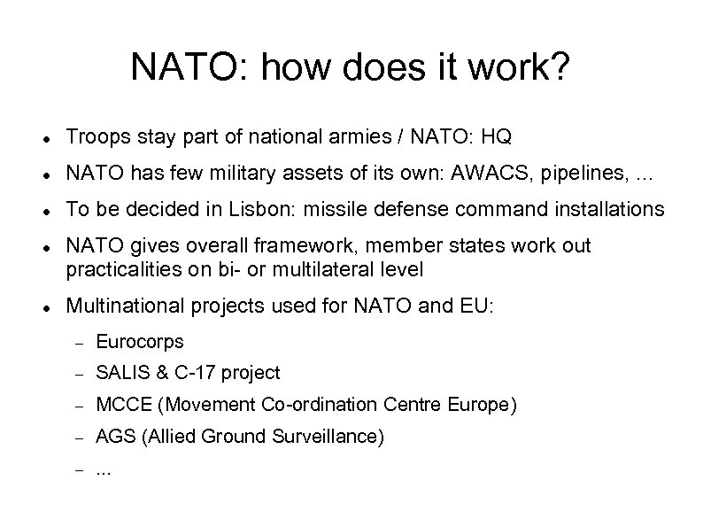 NATO: how does it work? Troops stay part of national armies / NATO: HQ