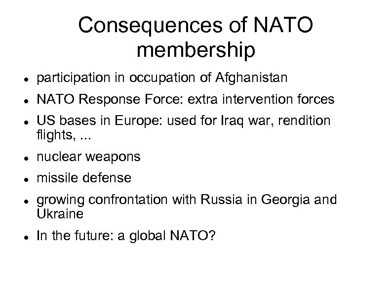Consequences of NATO membership participation in occupation of Afghanistan NATO Response Force: extra intervention