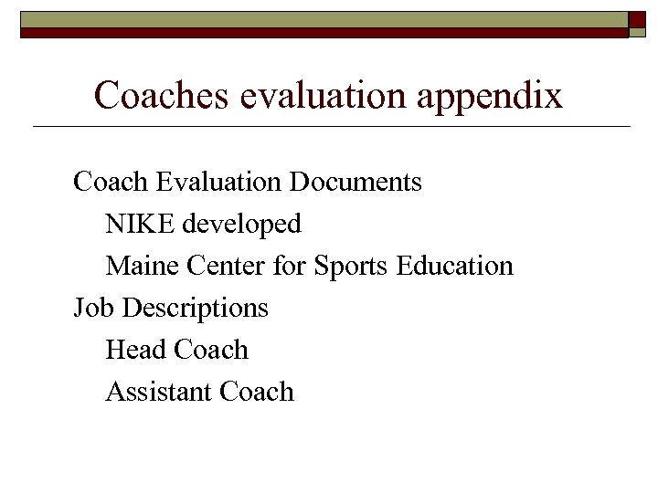 Coaches evaluation appendix Coach Evaluation Documents NIKE developed Maine Center for Sports Education Job