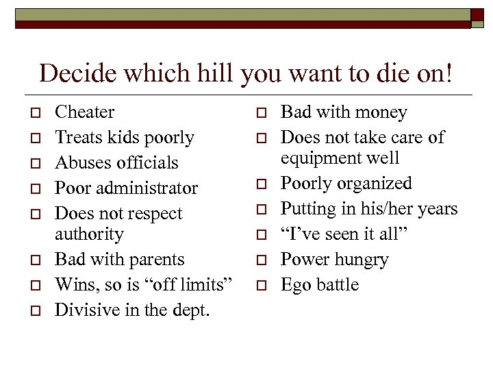 Decide which hill you want to die on! o o o o Cheater Treats