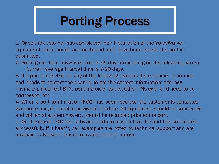 Porting Process 1. Once the customer has completed their installation of the Voice. Walker