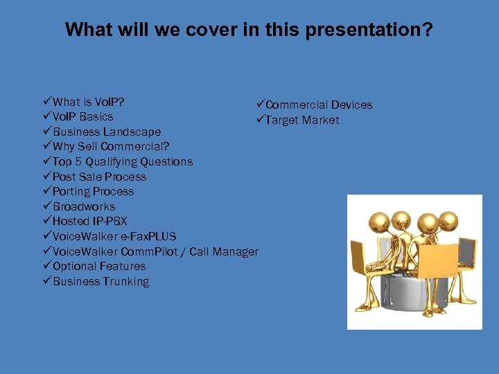 What will we cover in this presentation? üWhat is Vo. IP? üCommercial Devices üVo.