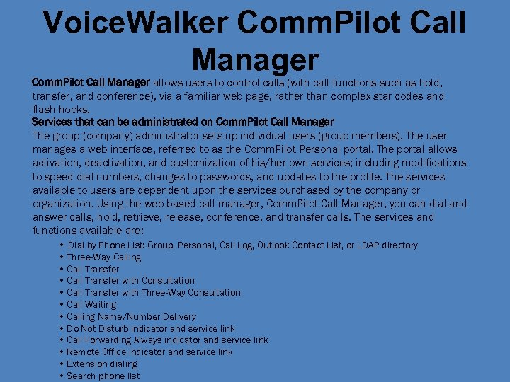 Voice. Walker Comm. Pilot Call Manager allows users to control calls (with call functions
