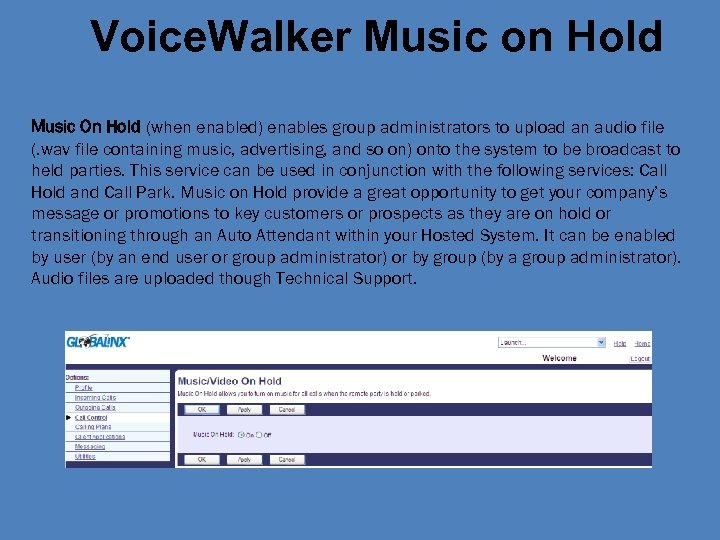 Voice. Walker Music on Hold Music On Hold (when enabled) enables group administrators to