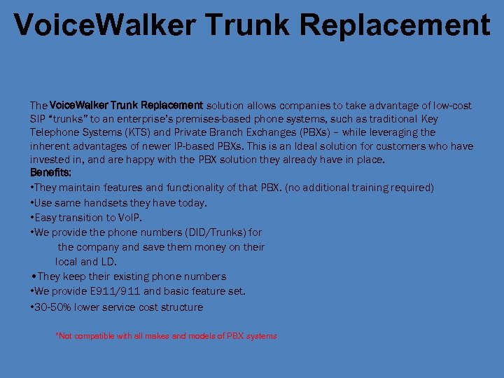 Voice. Walker Trunk Replacement The Voice. Walker Trunk Replacement solution allows companies to take